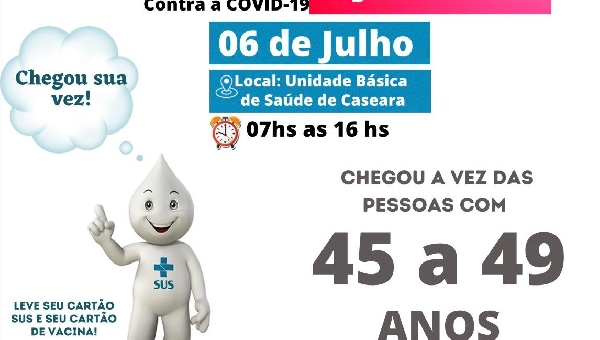 VACINAÇÃO, 45 ANOS OU MAIS, CHEGOU A SUA VEZ